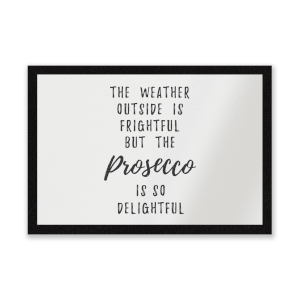 Prosecco Is So Delightful Entrance Mat