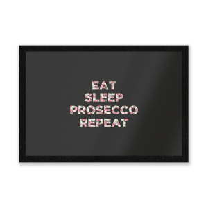 Eat Sleep Prosecco Repeat Entrance Mat
