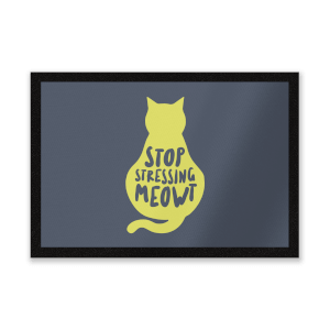 Stop Stressing Meowt Entrance Mat