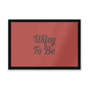 Wifey To Be Entrance Mat