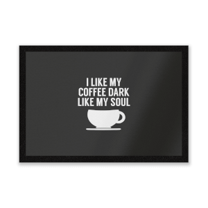 I Like My Coffee Dark Like My Soul Entrance Mat