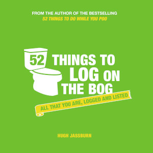 52 Things to Log on the Bog (Hardback)