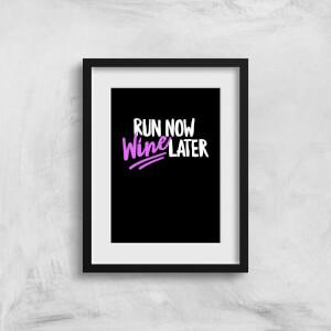 Run Now WIne Later Art Print