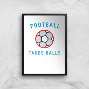 Football Takes Balls Art Print