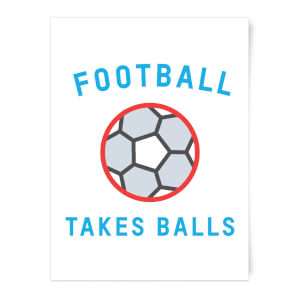 Football Takes Balls Art Print