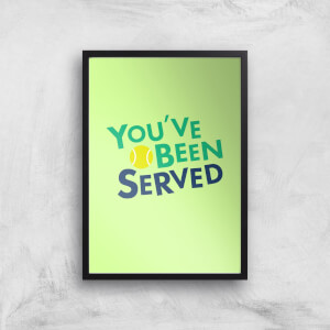 You've Been Served Art Print