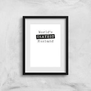 World's Okayest Husband Art Print