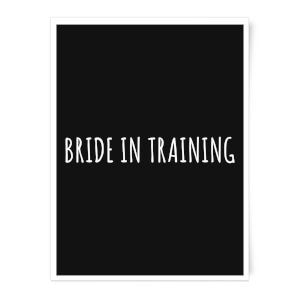 Bride In Training Art Print