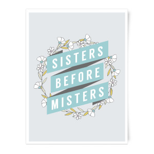 Sisters Before Misters Art Print