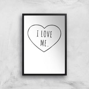 I Love Me Art Print