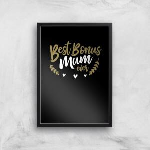 Best Bonus Mum Ever Art Print