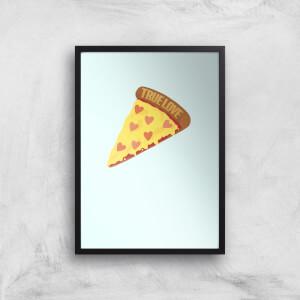 True Love Pizza Art Print