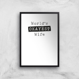 World's Okayest Wife Art Print