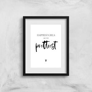 Happiest Girls Are The Prettiest Art Print