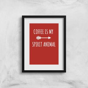 Coffee Is My Spirit Animal Art Print