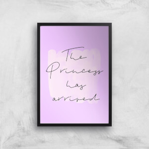 The Princess Has Arrived Art Print