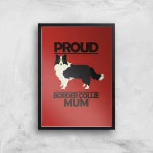 Proud BorderCollie Mum Art Print