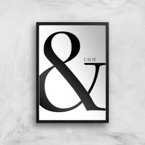 & Calm Art Print