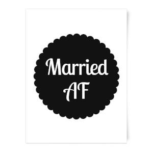 Married AF Art Print