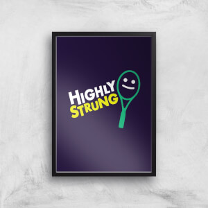 Highly Strung Art Print