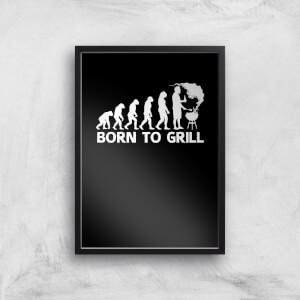 Born To Grill Art Print