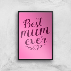 Best Mum Ever Art Print