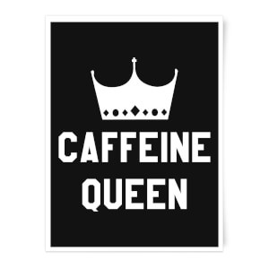 Caffeine Queen Art Print