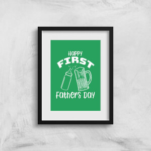 Happy First Fathers Day Art Print
