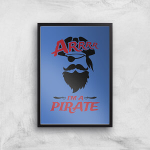 Arrrr Im A Pirate Art Print