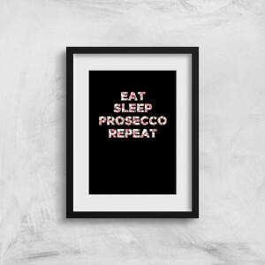 Eat Sleep Prosecco Repeat Art Print