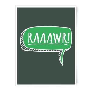 Raaawr Art Print