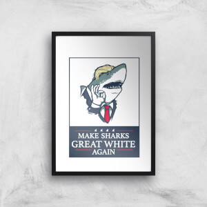 Make Sharks Great White Again Art Print