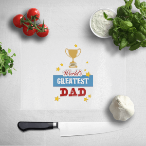 World's Greatest Dad With Trophy Chopping Board