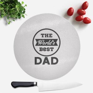The World's Best Dad Round Chopping Board