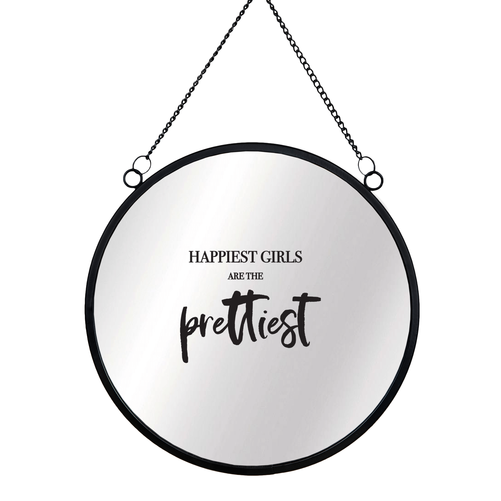 Happiest Girls Are The Prettiest Circular Mirror