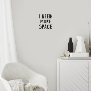 I Need More Space Wall Art Vinyl