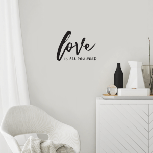Love Is All You Need Wall Decal