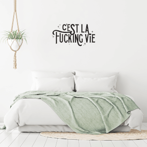 C'est La Fucking Vie Wall Decal