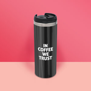 In Coffee We Trust Stainless Steel Travel Mug