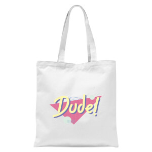 Dude! Tote Bag - White