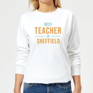 Best Teacher In Sheffield Women's Sweatshirt - White