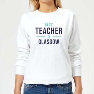 Best Teacher In Glasgow Women's Sweatshirt - White