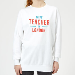 Best Teacher In London Women's Sweatshirt - White
