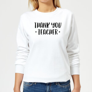 Thank You Teacher Women's Sweatshirt - White
