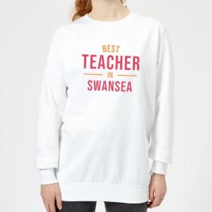 Best Teacher In Swansea Women's Sweatshirt - White