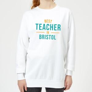 Best Teacher In Bristol Women's Sweatshirt - White
