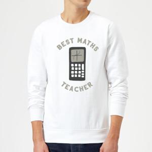 Best Maths Teacher Sweatshirt - White