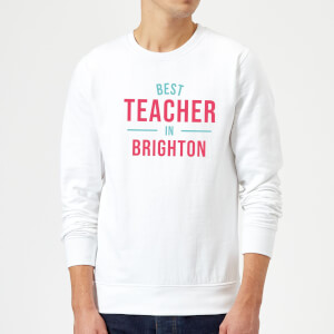 Best Teacher In Brighton Sweatshirt - White