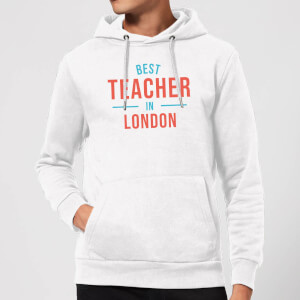 Best Teacher In London Hoodie - White