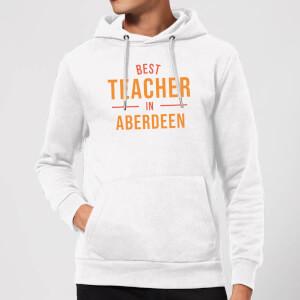 Best Teacher In Aberdeen Hoodie - White